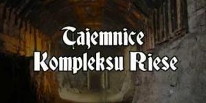 #1 Tajemnice kompleksu Riese: Podziemne Miasto Osówka