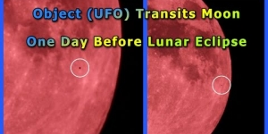 Object #1 (UFO) Transits Moon One Day Before Lunar Eclipse