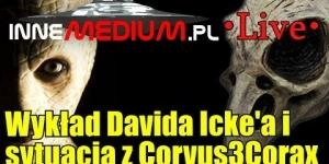 Kilka słów o wykładzie Davida Icke'a i nowinki w sprawie Corvus3Corax