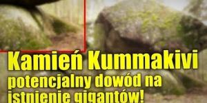 Finlandzki kamień Kummakivi, możliwy dowód na istnienie biblijnych gigantów!