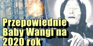 Ujawniono nieznane przepowiednie Baby Wangi na 2020 rok *NOWE INTRO
